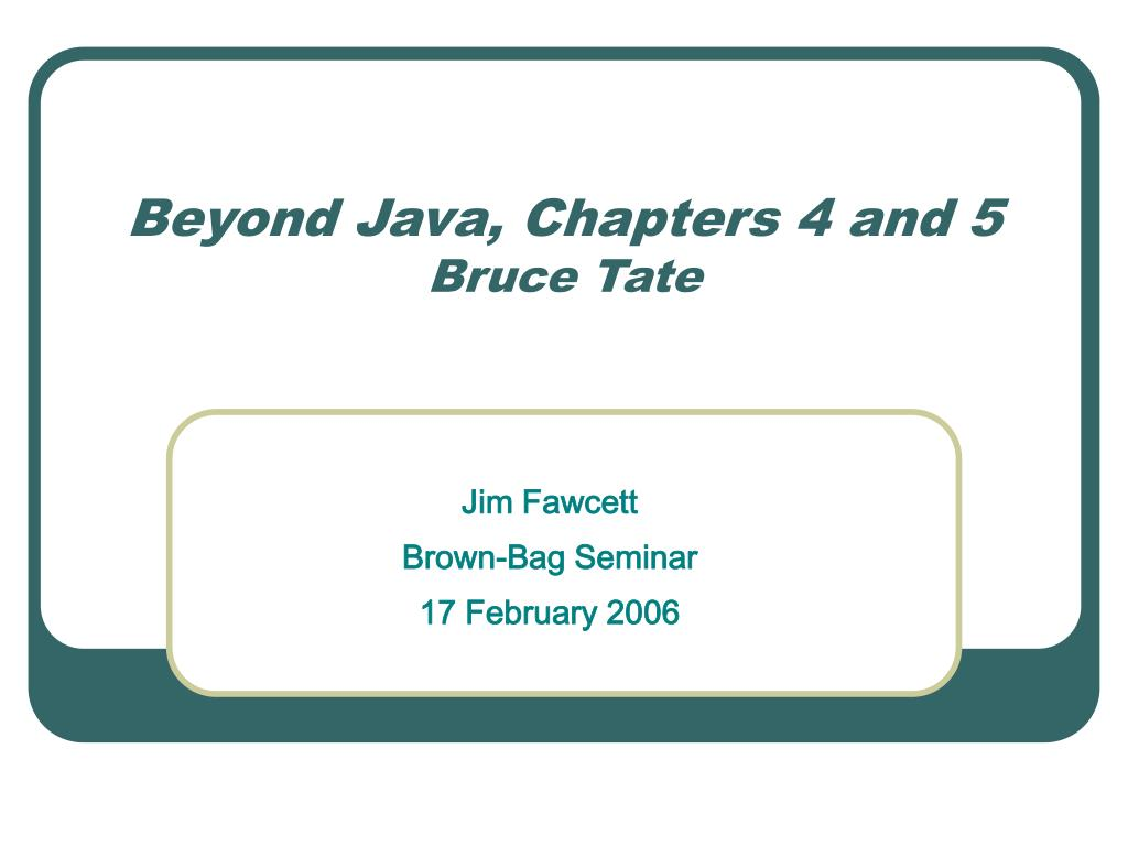 beyond java chapters 4 and 5 bruce tate l.