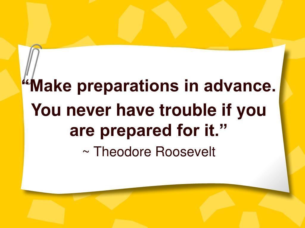 """Make preparations in advance."