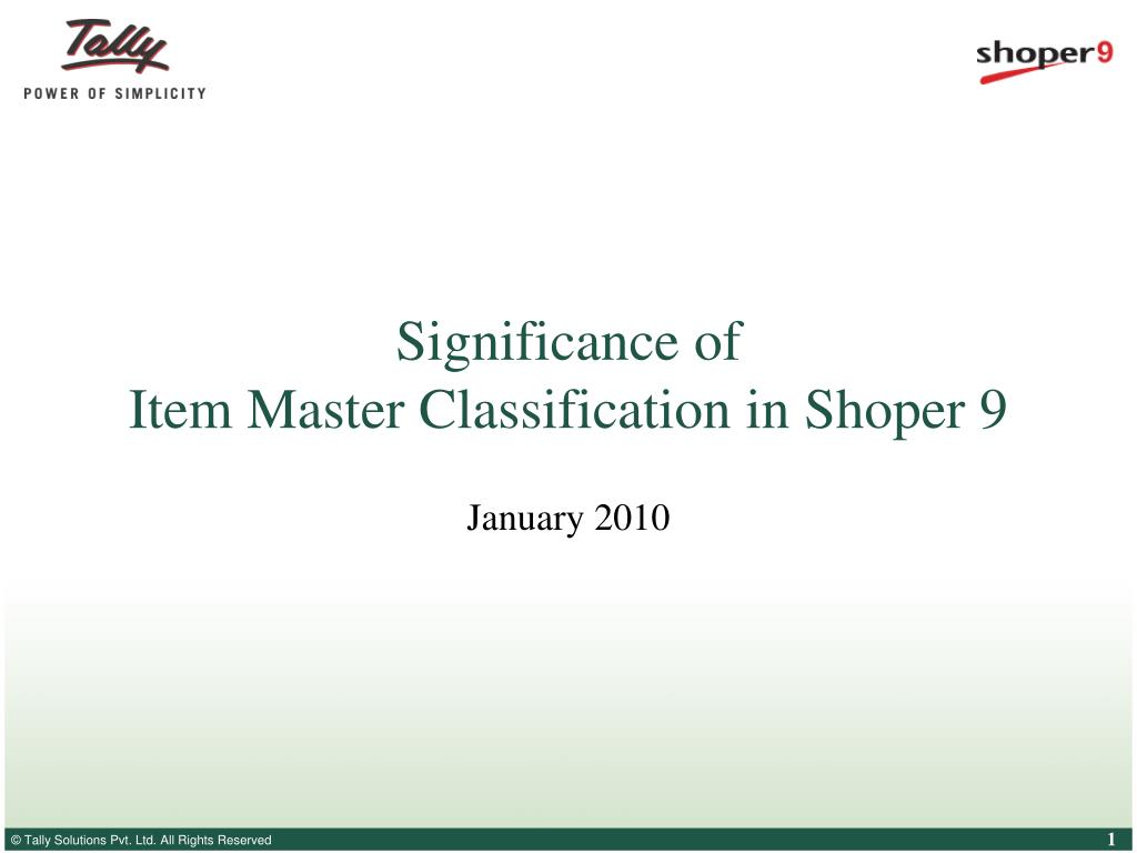 significance of item master classification in shoper 9 l.