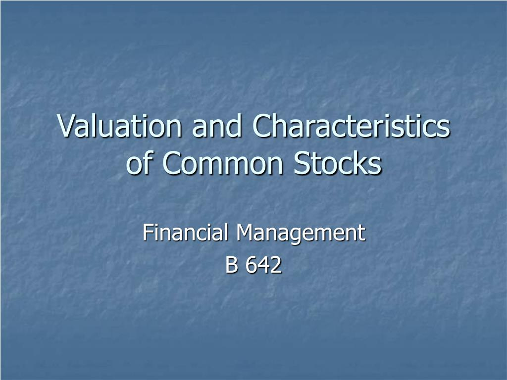 valuation and characteristics of common stocks l.