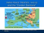 paris peace treaties 1919 23 and the cordon sanitaire