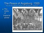 the peace of augsburg 1555 the end of the medieval dream of world empire of charles v