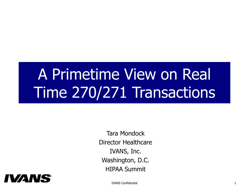 a primetime view on real time 270 271 transactions l.