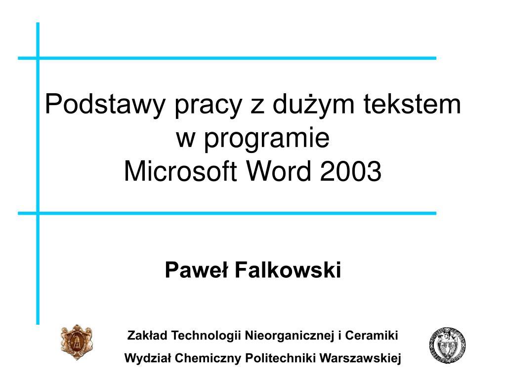 podstawy pracy z du ym tekstem w programie microsoft word 2003 l.