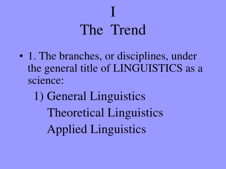 general linguisrics General linguistics is the science of language it is not restricted to any particular language but explores language as a universal characteristic of human beings worldwide.