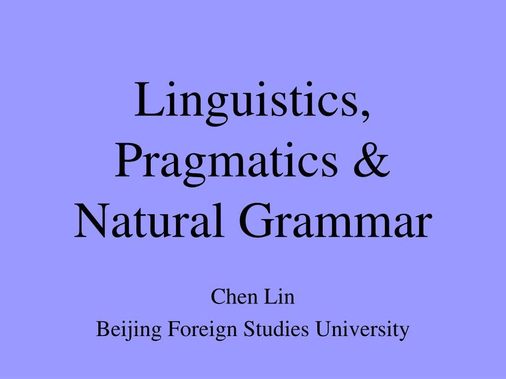 linguistics pragmatics natural grammar l.