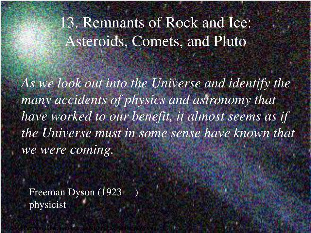 13 remnants of rock and ice asteroids comets and pluto l.