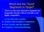 which are the good segments to target14