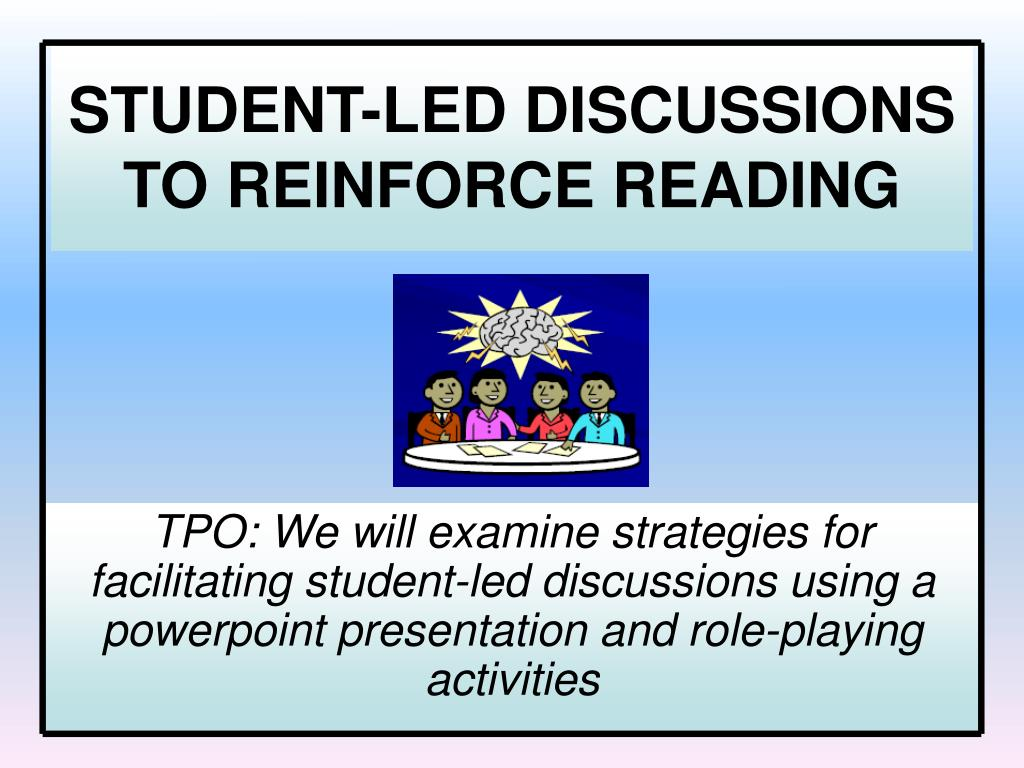 student led discussions to reinforce reading l.