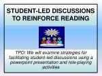 student led discussions to reinforce reading