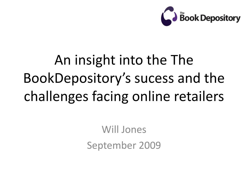 an insight into the the bookdepository s sucess and the challenges facing online retailers l.
