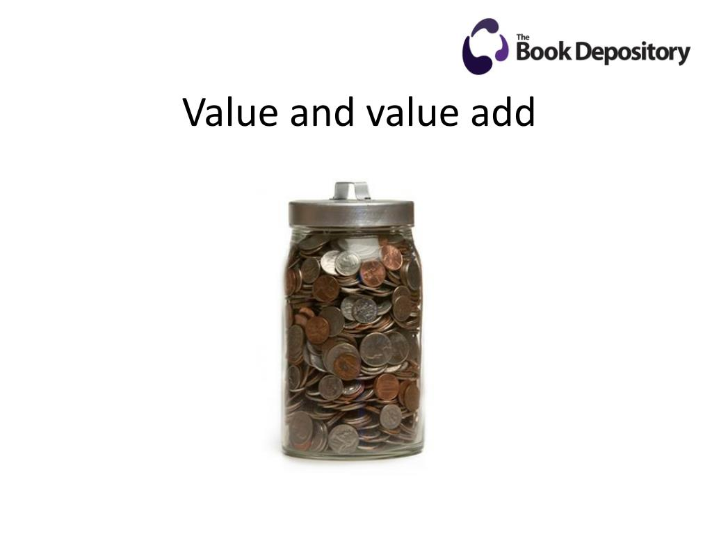 Value and value add