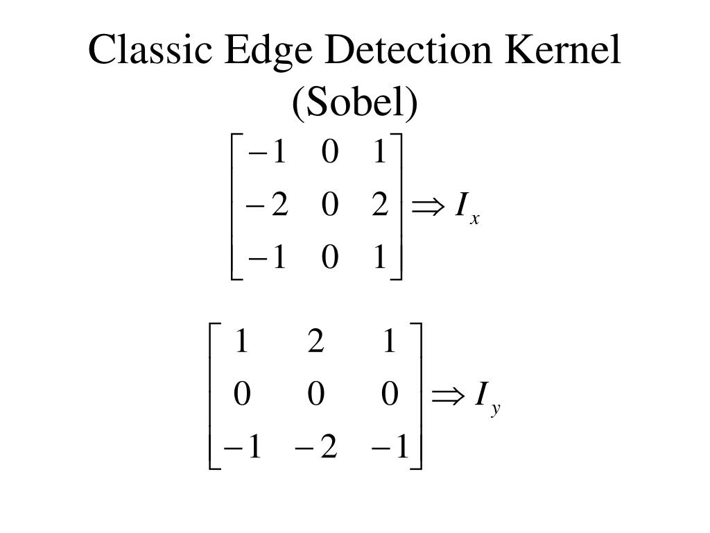 Classic Edge Detection Kernel (Sobel)