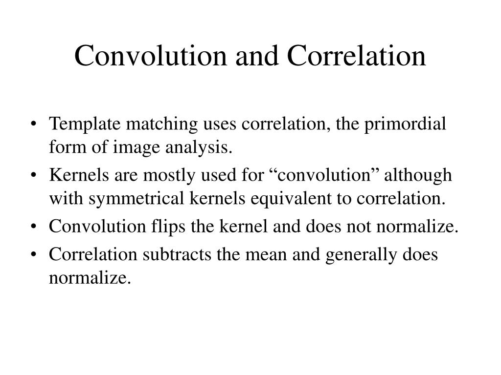 Template matching uses correlation, the primordial form of image analysis.