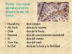 dioses los mayas adoraban a varios dioses a la vez tal como