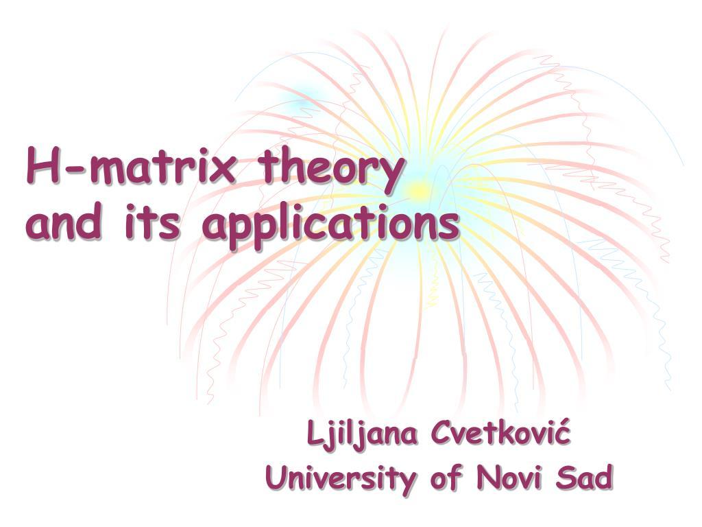 h matrix theory and its applications l.