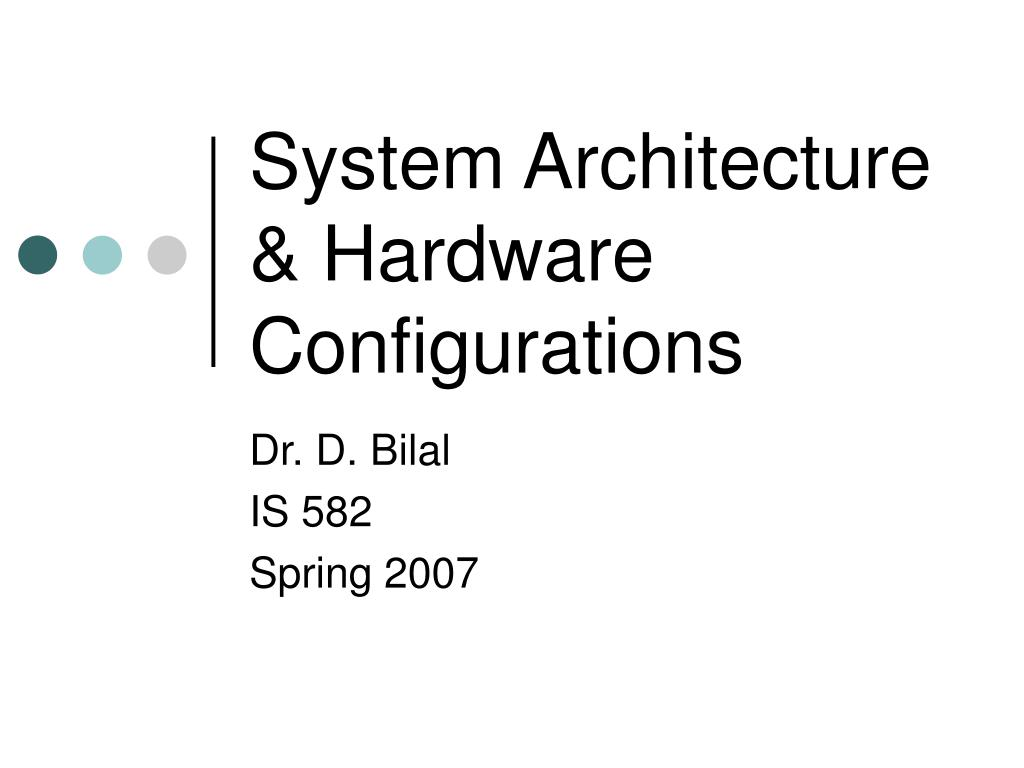 system architecture hardware configurations l.