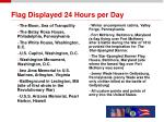 flag displayed 24 hours per day