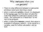why return when you can print
