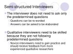 semi structured interviewers