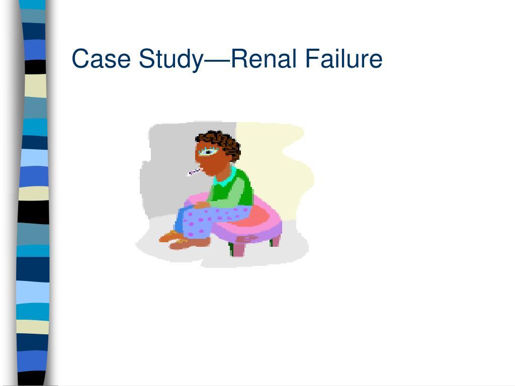 case study renal failure l.