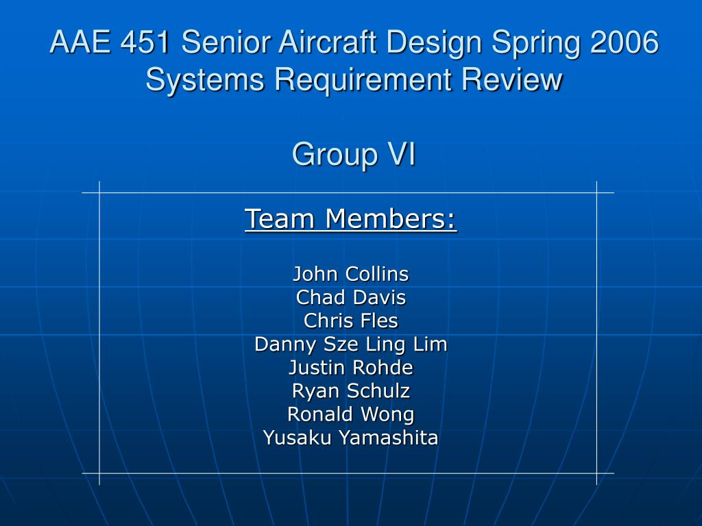 aae 451 senior aircraft design spring 2006 systems requirement review group vi l.