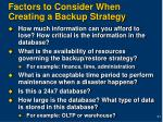 factors to consider when creating a backup strategy