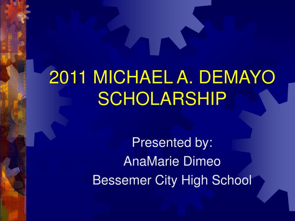 2011 michael a demayo scholarship l.