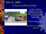 july 31 2009 a day we will never forget