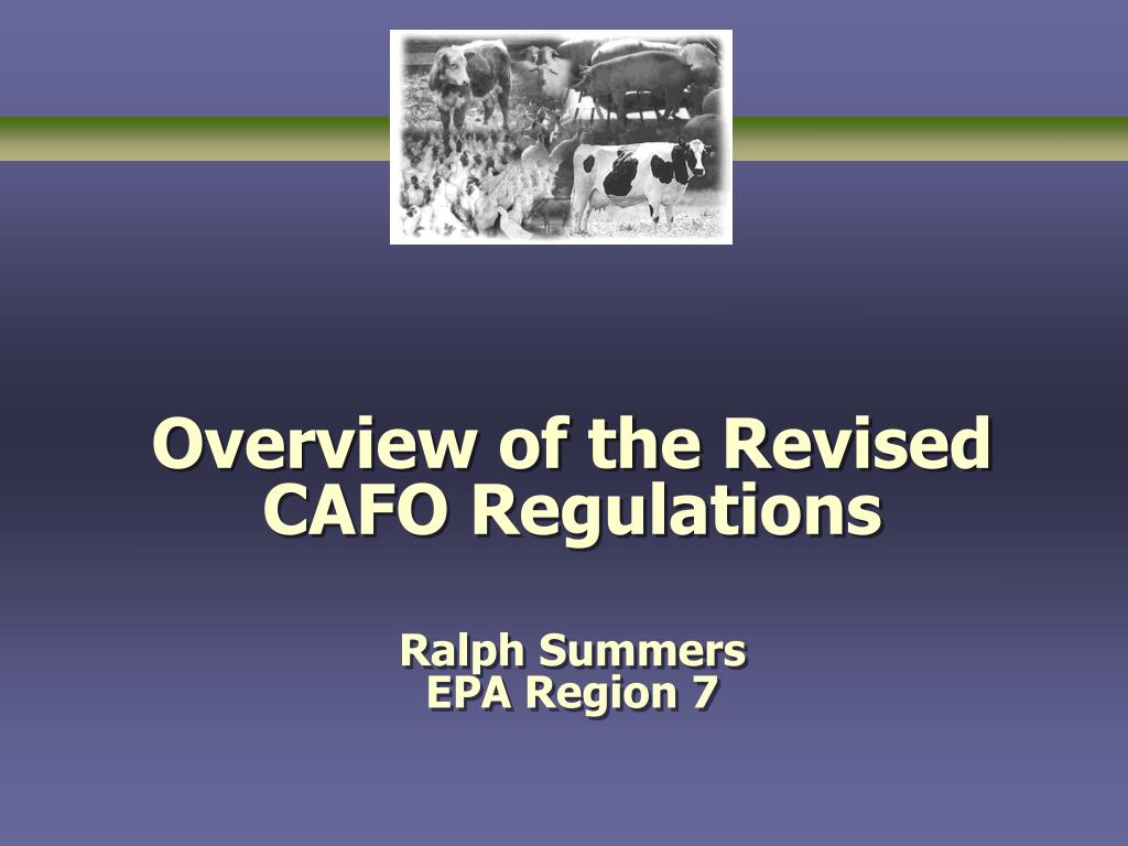 overview of the revised cafo regulations ralph summers epa region 7 l.