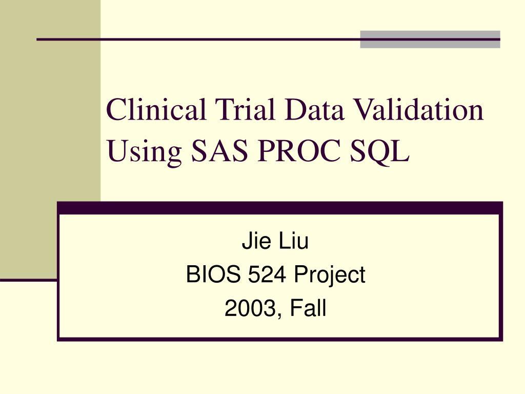 clinical trial data validation using sas proc sql l.