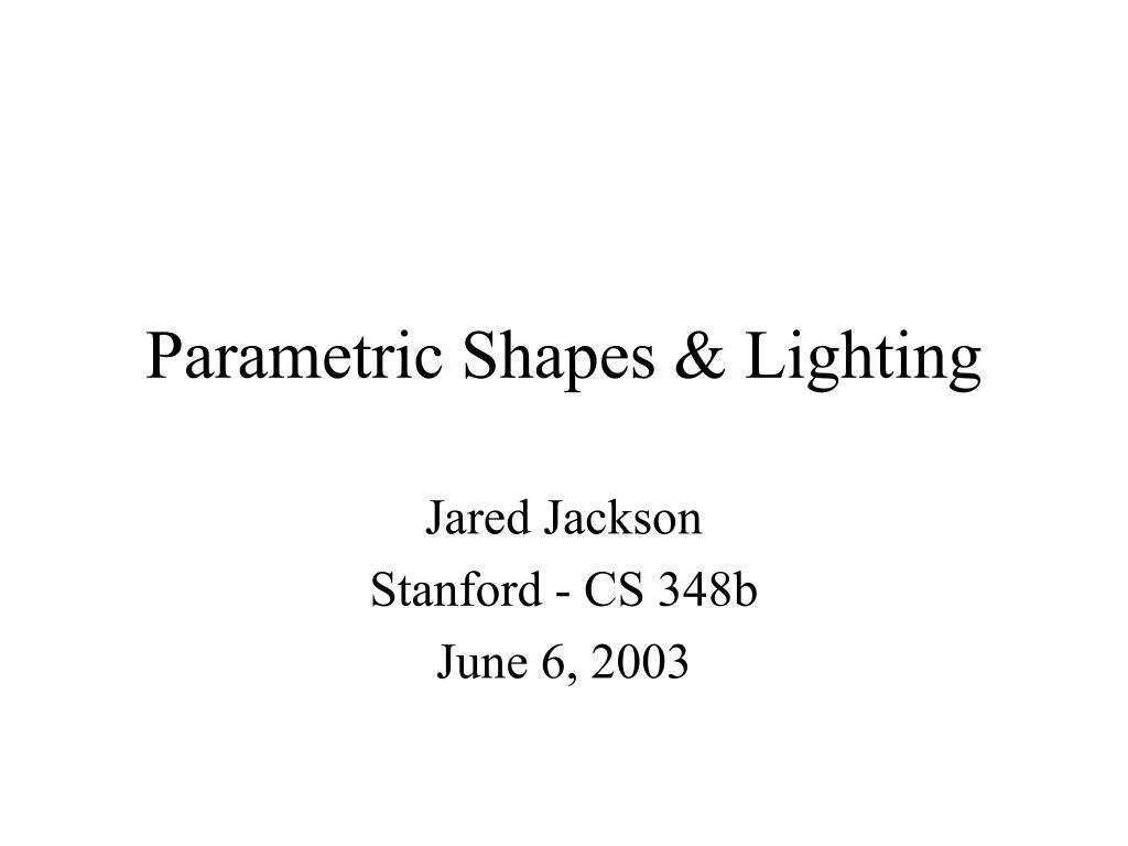 Parametric Shapes & Lighting