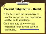 present subjunctive doubt