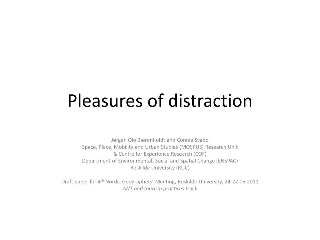 pleasures of distraction l.