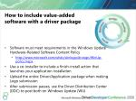 how to include value added software with a driver package