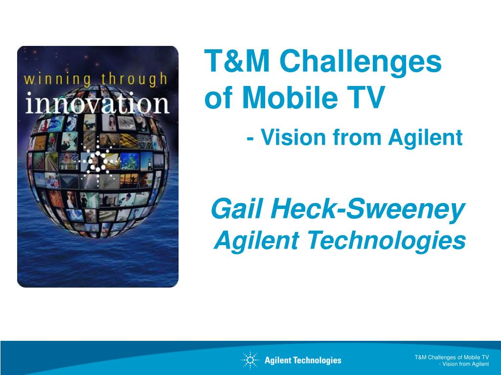 t m challenges of mobile tv vision from agilent l.