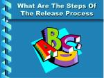 what are the steps of the release process