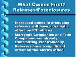 what comes first releases foreclosures