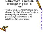 a department a business or an agency is not a they
