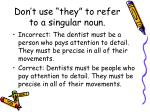 don t use they to refer to a singular noun