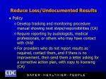 reduce loss undocumented results