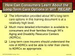 how can consumers learn about the long term care options in wi recap70