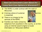 how can consumers learn about the long term care options in wisconsin67