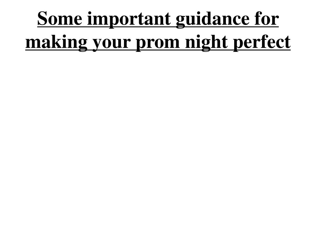 some important guidance for making your prom night perfect l.