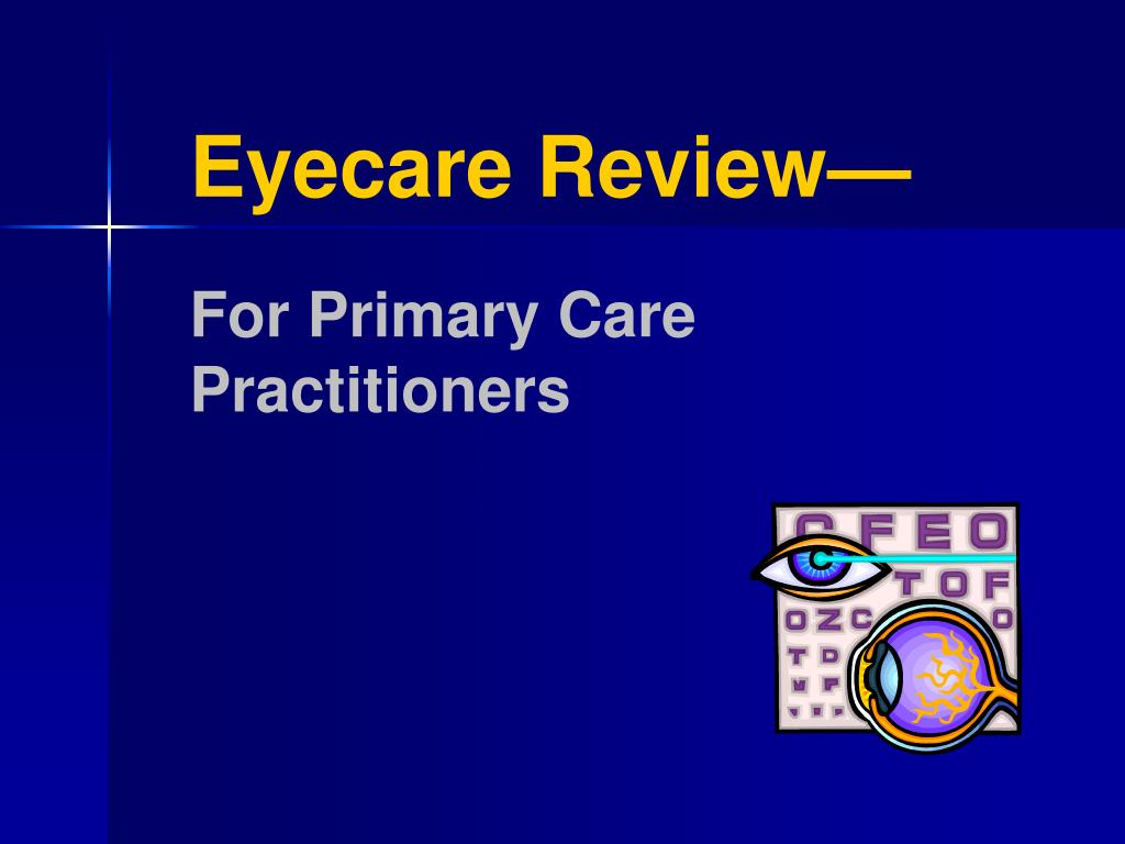 eyecare review for primary care practitioners l.