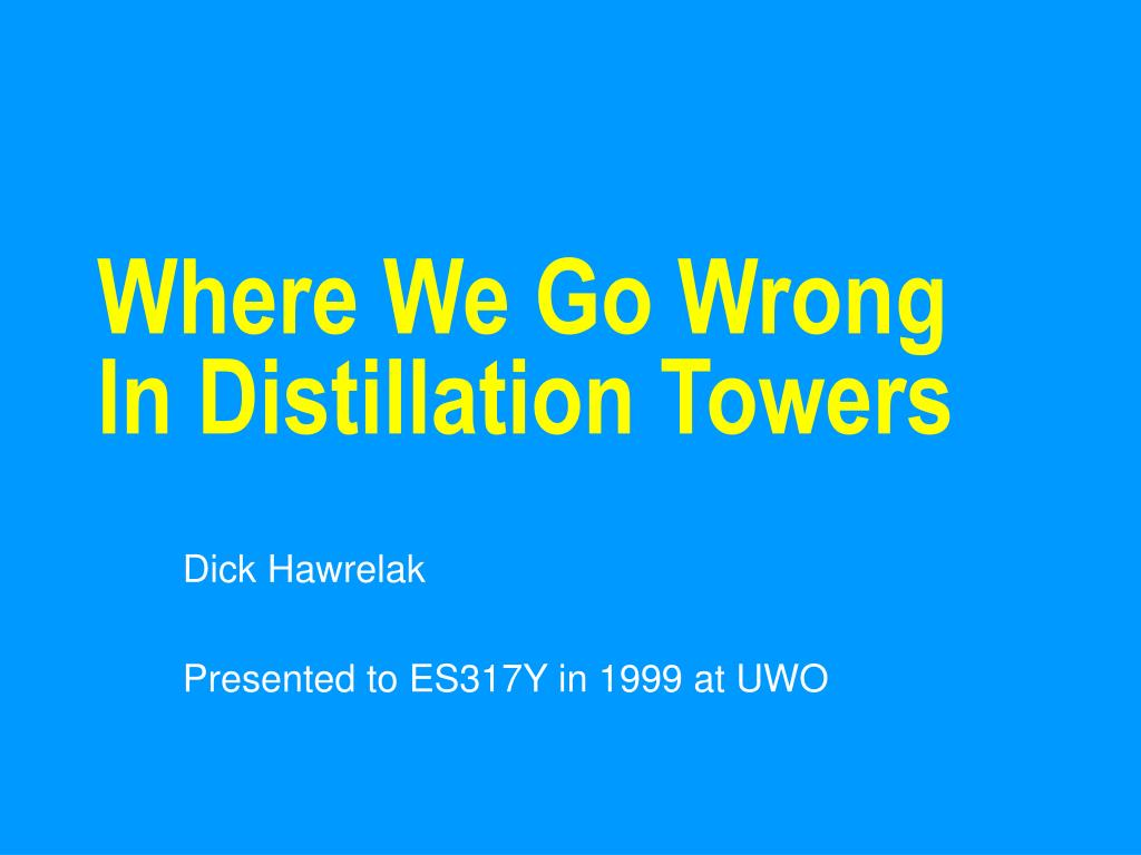where we go wrong in distillation towers l.