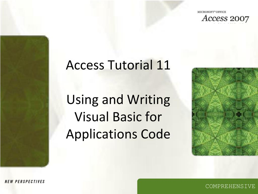 access tutorial 11 using and writing visual basic for applications code l.