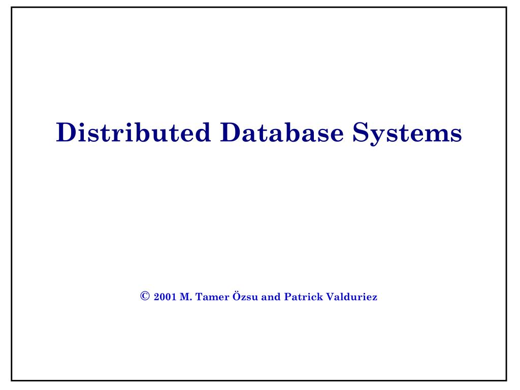 distributed database systems 2001 m tamer zsu and patrick valduriez l.