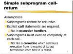 7 1 subprogram sequence control simple subprogram call return