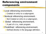 referencing environment components